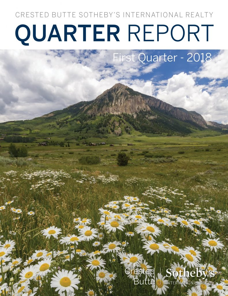 First Quarter 2018 Market Report Crested Butte Real Estate