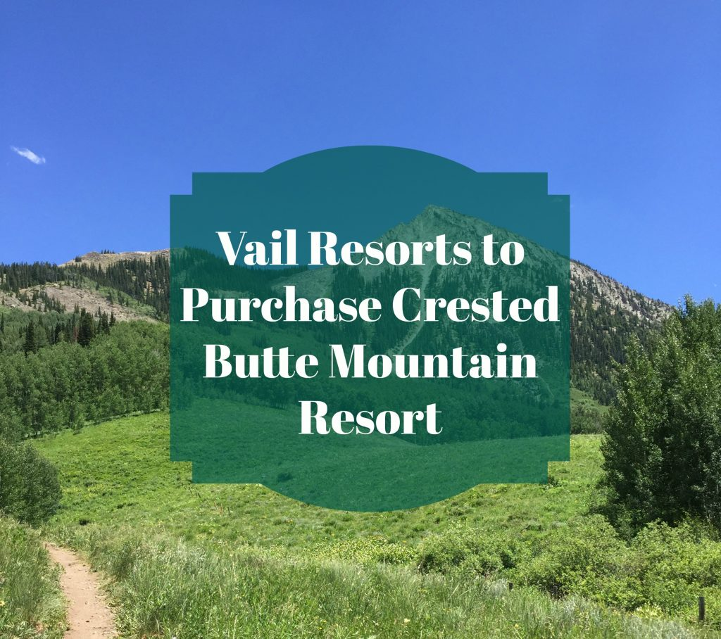 Vail Resorts to Purchase Crested Butte Mountain Resort