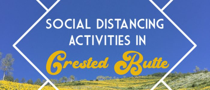 Social Distancing in Crested Butte Covid